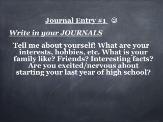 Journal Entry #1    Write in your JOURNALS