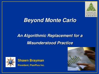 Beyond Monte Carlo An Algorithmic Replacement for a Misunderstood Practice