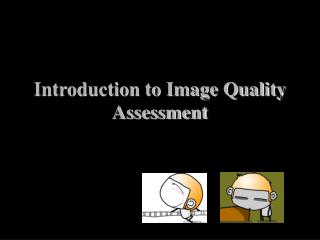 Introduction to Image Quality Assessment