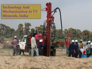 Technology And Mechanisation At VV Minerals, India