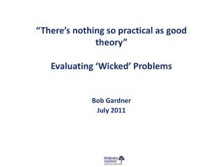 """There's nothing so practical as good theory"" Evaluating 'Wicked' Problems"