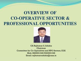 CA Rajkumar S. Adukia Chairman  Committee for Co-Operatives and NPO Sectors, ICAI