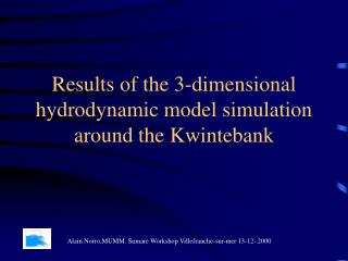 Results of the 3-dimensional hydrodynamic model simulation around the Kwintebank