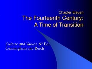 Chapter Eleven The Fourteenth Century:  A Time of Transition