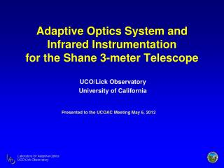 Adaptive Optics System and Infrared Instrumentation for the Shane 3-meter Telescope