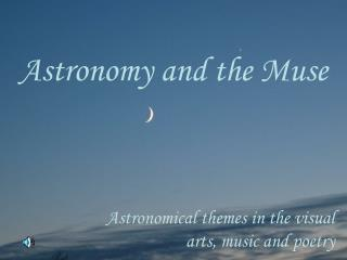 Astronomy and the Muse