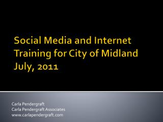 Social Media and Internet Training for City of Midland July, 2011