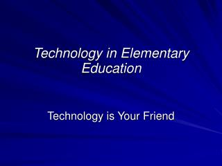Technology in Elementary Education