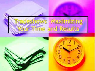 Tradeshows –Maximizing Your Time and Results