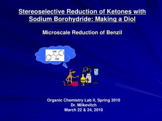 Stereoselective Reduction of Ketones with Sodium Borohydride: Making a Diol Microscale Reduction of Benzil