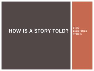 How Is A Story Told?