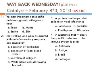 WAY BACK WEDNESDAY!  (GEE Prep) Catalyst – February 8*3, 2010  HW OUT