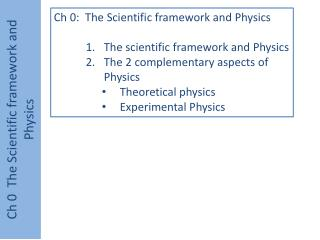 Ch  0  The Scientific framework and Physics