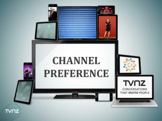 CHANNEL PREFERENCE