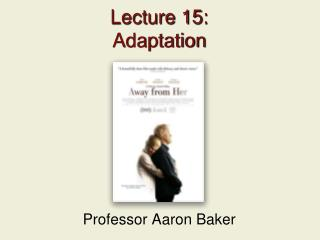 Lecture 15: Adaptation