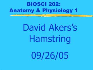 BIOSCI 202:  Anatomy & Physiology 1