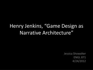 "Henry Jenkins, ""Game Design as Narrative Architecture"""