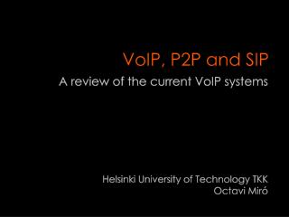 VoIP, P2P and SIP
