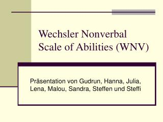Wechsler Nonverbal Scale of Abilities (WNV)