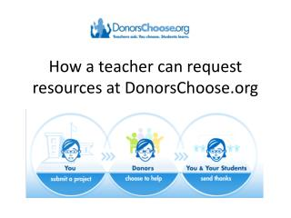 How a teacher can request resources at DonorsChoose