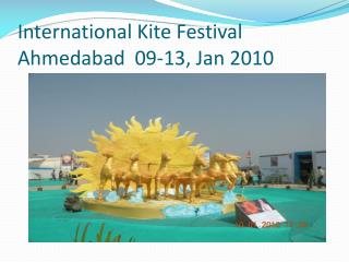 International Kite Festival Ahmedabad  09-13, Jan 2010
