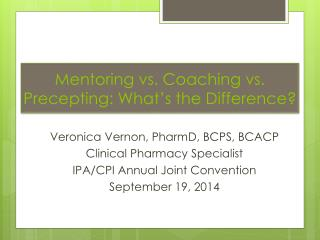 Mentoring vs. Coaching vs.  Precepting : What's the Difference?
