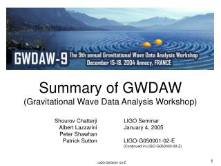Summary of GWDAW (Gravitational Wave Data Analysis Workshop)