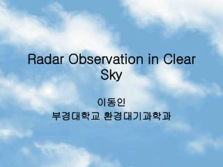 Radar Observation in Clear Sky