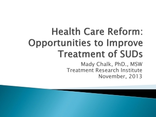 Health Care Reform: Opportunities to Improve Treatment of SUDs