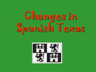 Changes in Spanish Texas