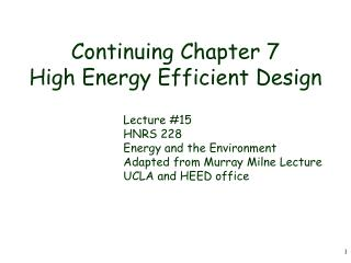 Continuing Chapter 7 High Energy Efficient Design