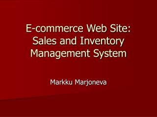 E-commerce Web Site: Sales and Inventory Management System