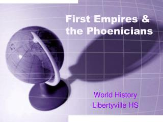 First Empires & the Phoenicians