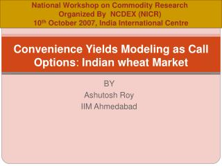 Convenience Yields Modeling as Call Options: Indian wheat Market