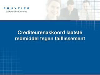 Crediteurenakkoord laatste redmiddel tegen faillissement