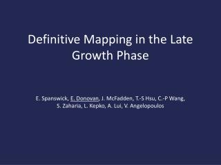 Definitive Mapping in the Late Growth Phase