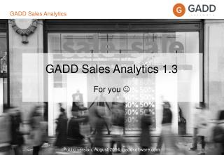 GADD Sales Analytics 1.3 For you  