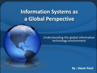 Information Systems as  a Global Perspective