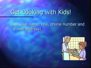 Get Cooking with Kids!