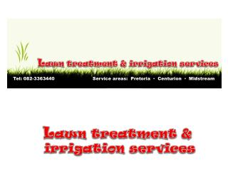 L awn treatment &  irrigation services
