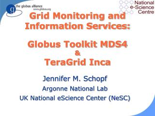 Grid Monitoring and Information Services:  Globus Toolkit MDS4 & TeraGrid Inca