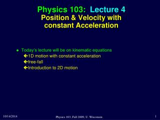 Physics 103:  Lecture 4 Position & Velocity with  constant Acceleration