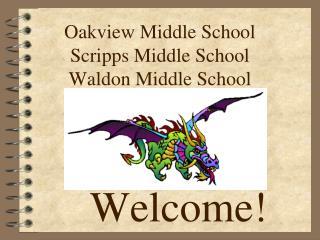 Oakview Middle School Scripps Middle School Waldon Middle School
