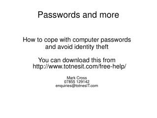 Passwords and more