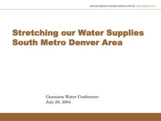 Stretching our Water Supplies South Metro Denver Area