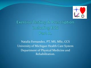 Exercise Testing & Prescription including ECG  Part A.