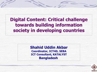 Digital Content: Critical challenge towards building information society in developing countries