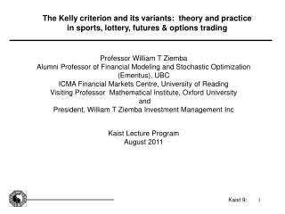 The Kelly criterion and its variants:  theory and practice in sports, lottery, futures & options trading