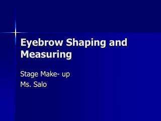 Eyebrow Shaping and Measuring