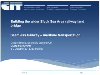 Building the wider Black Sea Area railway land bridge Seamless Railway – maritime transportation